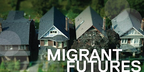 Migrant Futures Webinar:  House and home: Capital and migrants tickets
