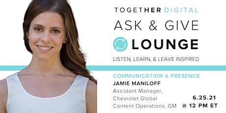 Together Digital | Ask & Give Lounge, Communication + Presence tickets