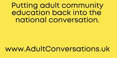 The Big Conversation #AdultConversations about Adult Community Education tickets