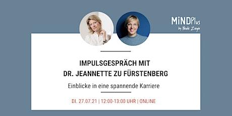 Impulsgespräch mit Dr. Jeannette zu Fürstenberg Tickets