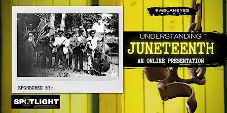 Understanding Juneteenth: An Online Presentation billets