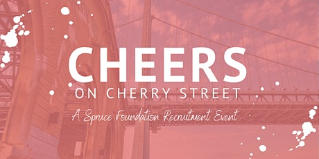Cheers on Cherry Street: A Spruce Foundation Recruitment Event tickets