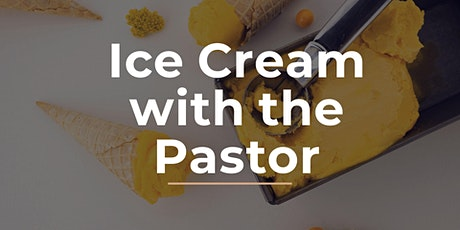 Ice Cream with the Pastor tickets
