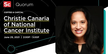 Coffee & Capital with Christie Canaria of National Cancer Institute tickets