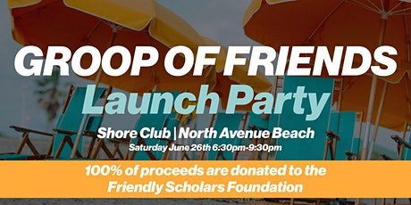 Groop of Friends Launch at Shore Club Oasis tickets