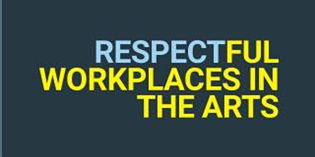 Respectful Workplaces in the Arts (RWA) Workshop - NS & PE tickets