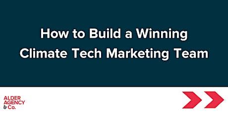 How to Build a Winning Climate Tech Marketing Team biljetter