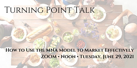 Turning Point Talk: How To Use The MNA Model To Market Effectively tickets