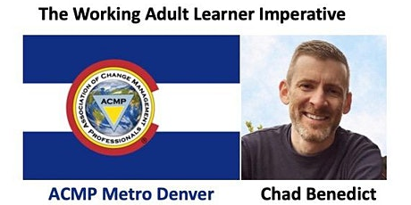 The Working Adult Learner Imperative with Chad Benedict tickets