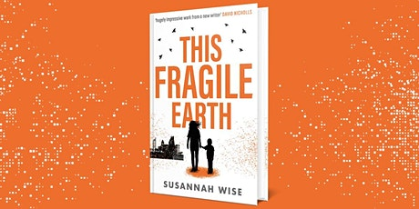 SUSANNAH WISE & SOPHIE WARD in conversation for THIS FRAGILE EARTH tickets