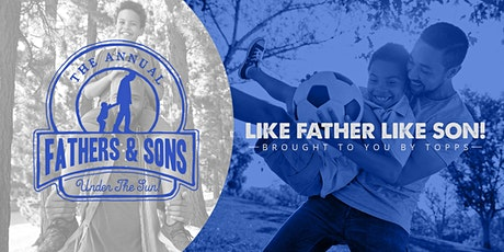 Annual Fathers & Sons Under The Sun tickets