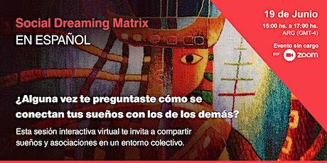 Social Dreaming Matrix  - En Español- 19 de Junio  2021 tickets