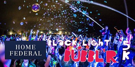 Blacklight Bubbl'r 5K (Presented by Home Federal) tickets