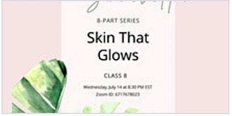 Skin That Glows   Online Oils Class tickets