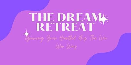 The Dream Retreat - Growing Your Biz The Woo Woo Way tickets