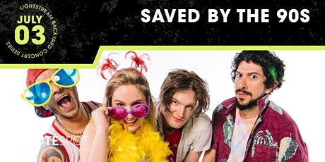 Saved by the 90s - Lightstream Backyard Concert Series tickets