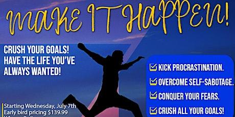Make It Happen! Hit ALL of your goals! 4 week ONLINE workshop series! tickets