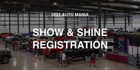 2021 Auto Mania - Show & Shine Registration tickets