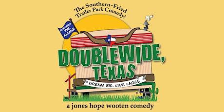 Doublewide, Texas tickets