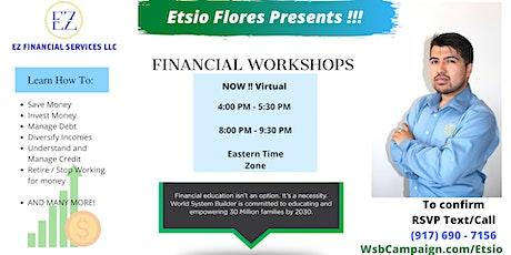 Etsio Flores Presents - FINANCIAL LITERACY WORKSHOPS billets