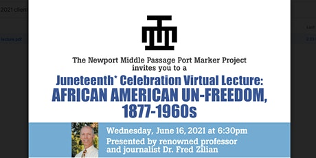 Juneteenth* Celebration Virtual Lecture: AFRICAN AMERICAN UN-FREEDOM tickets