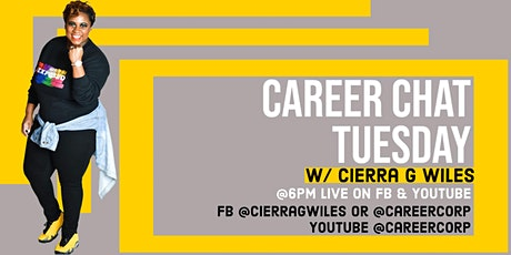Career Chat Tuesdays w/ Cierra G Wiles tickets