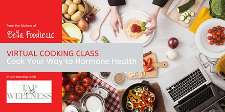 Cook Your Way to Hormone Health tickets