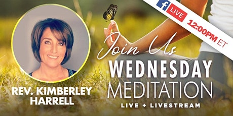 Guided Meditation with Rev. Kimberley In-Person and Worldwide Livestream tickets