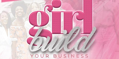 Girl, Build  your Business **Next Level Conference** tickets