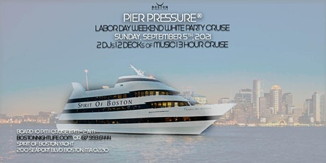 Boston Labor Day Weekend Pier Pressure White Party Cruise tickets