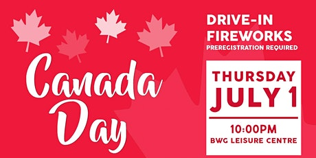 Drive-in Fireworks - BWG Celebrates Canada Day tickets