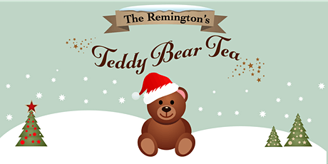 The Remington 2021 Christmas Teddy Bear Tea tickets