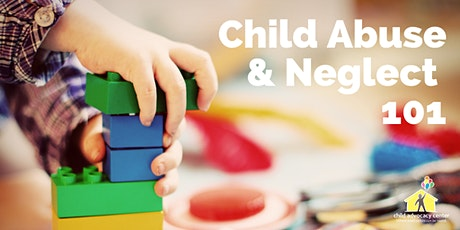 Child Abuse & Neglect 101 tickets