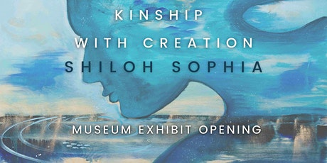 Kinship with Creation Musea Sonoma Exhibit Opening tickets