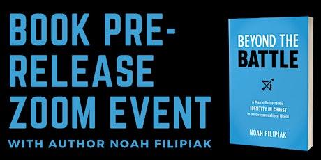 Beyond the Battle Pre-Release Event with Author Noah Filipiak (Evening) tickets
