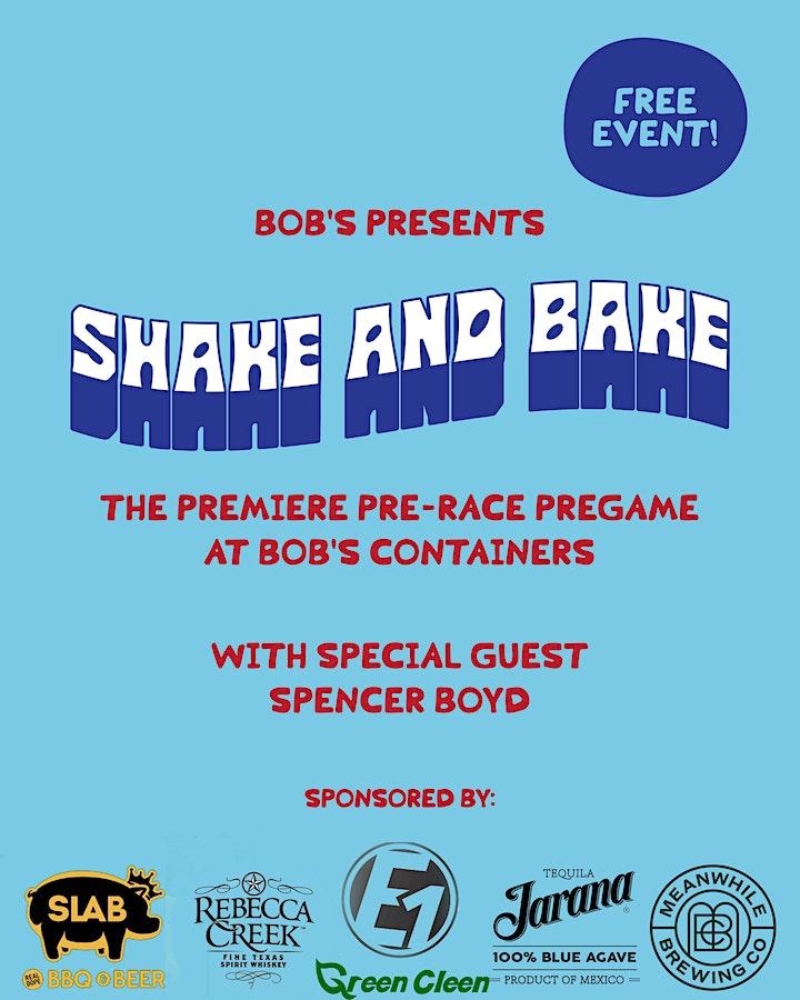 """Shake & Bake"" - The Premiere Pre-Race Pregame at Bob's Containers image"