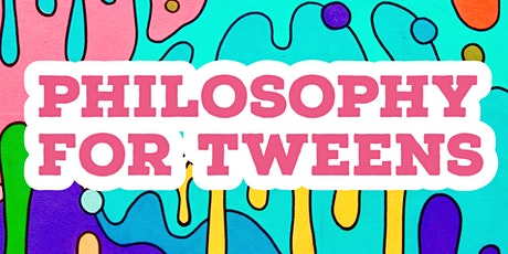 Philosophy for Tweens! (6 x sessions) Wednesdays tickets
