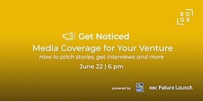 Get Noticed: Media Coverage for Your Venture