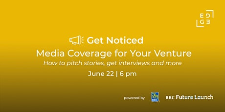 Get Noticed: Media Coverage for Your Venture tickets