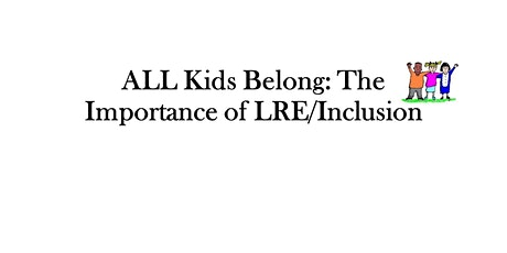ALL Kids Belong: The Importance of LRE/Inclusion tickets