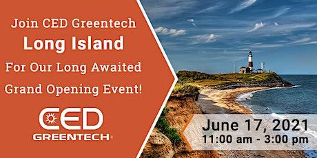 CED Greentech Long Island Grand Opening tickets