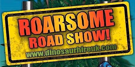 Milton Keynes Roarsome! Roadshow Rescheduled tickets