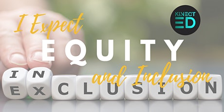 I EXPECT EQUITY : A UNIQUE TRAINING EXPERIENCE FOR K-12 EDUCATORS tickets