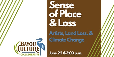 Sense of Place & Loss - Artists, Land Loss, & Climate Change Tickets