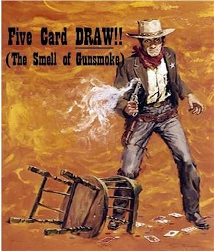 Five Card Draw!! - The Smell of Gunsmoke - Copley Ohio image