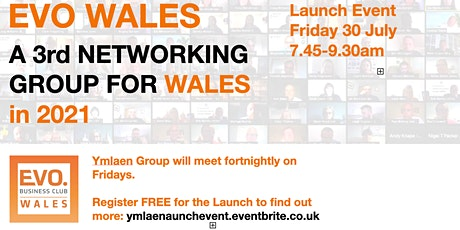 EVO WALES Ymlaen - Launch Event of a new networking group for Wales tickets