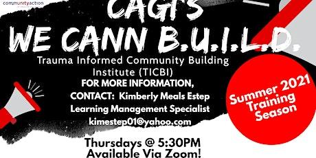 CAGI We CANN BUILD  Trauma Informed Community Building - Summer 2021 tickets