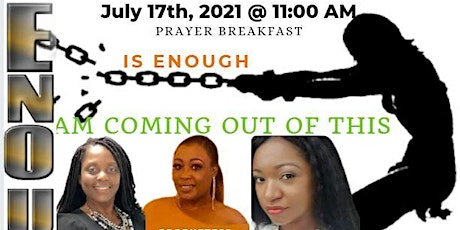 PRAYER BREAKFAST: ENOUGH IS ENOUGH AM COMING OUT OF THIS tickets