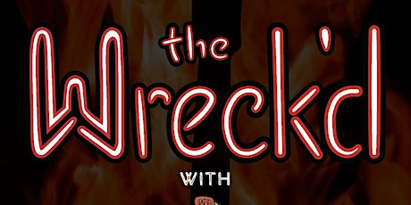 The WRECK'D with Well Adjusted tickets