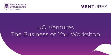 UQ Ventures The Business of You Workshop Tickets